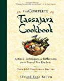 The Complete Tassajara Cookbook: Recipes, Techniques, and Reflections from the Famed Zen Kitchen (1590308298) by Brown, Edward Espe