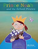 Prince Noah and the School Pirates (A Prince Noah Book)