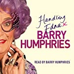 Handling Edna: The Unauthorised Biography | Barry Humphries