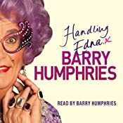 Handling Edna: The Unauthorised Biography | [Barry Humphries]