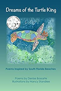 Dreams Of The Turtle King: Poems Inspired By South Florida Beaches by Denise Bossarte ebook deal