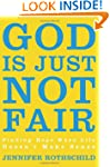 God Is Just Not Fair: Finding Hope Wh...