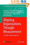 Aligning Organizations Through Measurement: The GQM+Strategies Approach (The Fraunhofer IESE Series on Software and System...