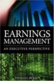 Earnings management:an executive perspective