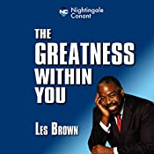 The Greatness Within You | Les Brown