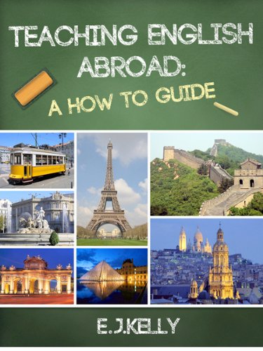 "Teaching English Abroad: ""A How to Guide"""