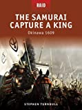 img - for The Samurai Capture a King: Okinawa 1609 (Raid) book / textbook / text book