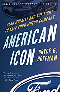 American Icon: Alan Mulally And The Fight To Save Ford Motor Company by Bryce G. Hoffman ebook deal