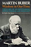 img - for Martin Buber: Wisdom in Our Time; The Story of an Outstanding Jewish Thinker and Humanist, book / textbook / text book