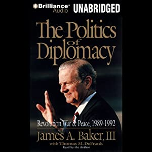 The Politics of Diplomacy | [James A. Baker, Thomas M. DeFrank]