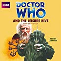Doctor Who and the Leisure Hive Hörbuch von David Fisher Gesprochen von: Lalla Ward