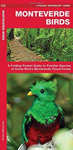 Monteverde Birds: An Introduction to Familiar Species in Costa Rica's Monteverde Region (Pocket Naturalist Guide Series)