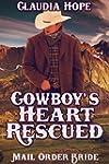 MAIL ORDER BRIDE: Cowboy's Heart Resc...