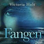 Fangen | Victoria Holt