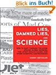 Lies, Damned Lies, and Science: How t...
