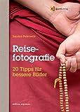 Reisefotografie: 20 Tipps für bessere Bilder