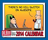 Dilbert 2014 Day-to-Day Calendar: Theres No Kill Switch on Awesome.