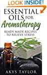 Essential Oils For Aromatherapy: 65+...