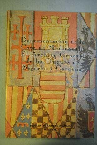 Documentación de la Casa de Medinaceli. El archivo de los Duques de Segorbe y Cardona