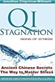 Qi Stagnation - Signs of Stress: Putting Chinese medicine into English this book explains stress from its earliest appearance right through to severe ... has been in development for 3000 years.