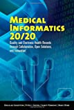 img - for Medical Informatics 20/20: Quality And Electronic Health Records Through Collaboration, Open Solutions, And Innovation book / textbook / text book