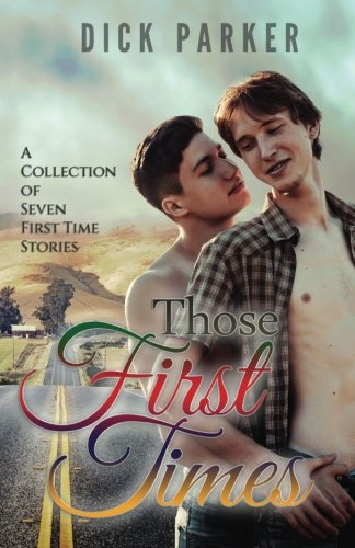 Those First Times: A collection of six first time stories