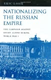img - for Nationalizing the Russian Empire: The Campaign against Enemy Aliens during World War I (Russian Research Center Studies) book / textbook / text book