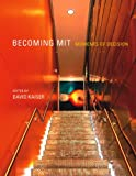 Becoming MIT: Moments of Decision