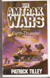 Earth-Thunder (The Amtrack Wars Book Six) (0747400024) by Tilley, Patrick
