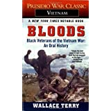 Bloods: Black Veterans of the Vietnam War: An Oral History ~ Wallace Terry