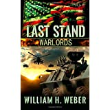 Last Stand: Warlords ~ William H. Weber