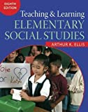 img - for Teaching and Learning Elementary Social Studies (8th Edition) 8th (eighth) Edition by Ellis, Arthur K published by Allyn & Bacon (2006) Hardcover book / textbook / text book