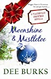 img - for Moonshine & Mistletoe: A Placerville Christmas Novella book / textbook / text book