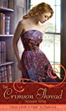 """The Crimson Thread: A Retelling of """"Rumpelstiltskin"""" (Once upon a Time)"""