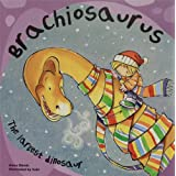 Brachiosaurus: The Largest Dinosaur (Dinosaur Books)