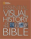 National Geographic Essential Visual History of the Bible (National Geographic)