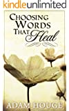 Choosing Words That Heal