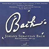 Bach: Mass in B minor (Cappella Amsterdam; Orchestra of the 18th Century / Frans Brüggen)