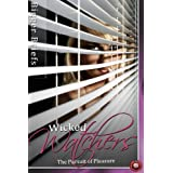 Wicked Watchers - The Pursuit of Pleasure (Voyeur Erotica Book 1) ~ Sara York