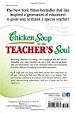 Chicken Soup for the Teacher's Soul: Stories to Open the Hearts and Rekindle the Spirits of Educators (Chicken Soup for the Soul)