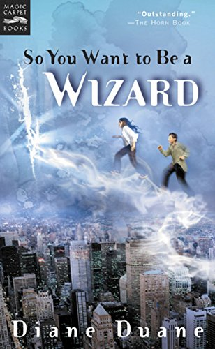 So You Want to Be a Wizard: The First Book in the Young Wizards Series, Duane, Diane