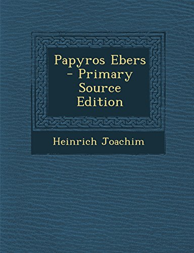 Papyros Ebers - Primary Source Edition