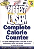 The Biggest Loser Calorie Counter: The Quick &#038; Easy Guide into Thousands of Foods from Grocery Stores &#038; Popular Restaurants--As Seen on NBC's Hit Show!