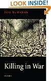 Killing in War (Uehiro Series in Practical Ethics)