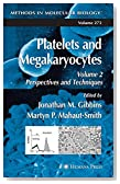 Platelets and Megakaryocytes: Volume 2: Perspectives and Techniques (Methods in Molecular Biology)