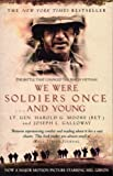 We Were Soldiers Once...And Young: The Battle That Changed the War in Vietnam
