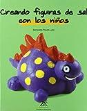 Creando figuras de sal con los ninos/Creating play-doh figures with the children (Spanish Edition)