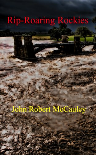 Book: Rip-Roaring Rockies by John Robert McCauley