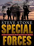 Special Forces: Tales of Heroism from Around the World:SAS, SBS, Delta Force Spetnaz, GSG9 and SEALs (Afghan Heat Book 2)