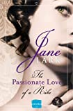 The Passionate Love of a Rake: HarperImpulse Historical Romance